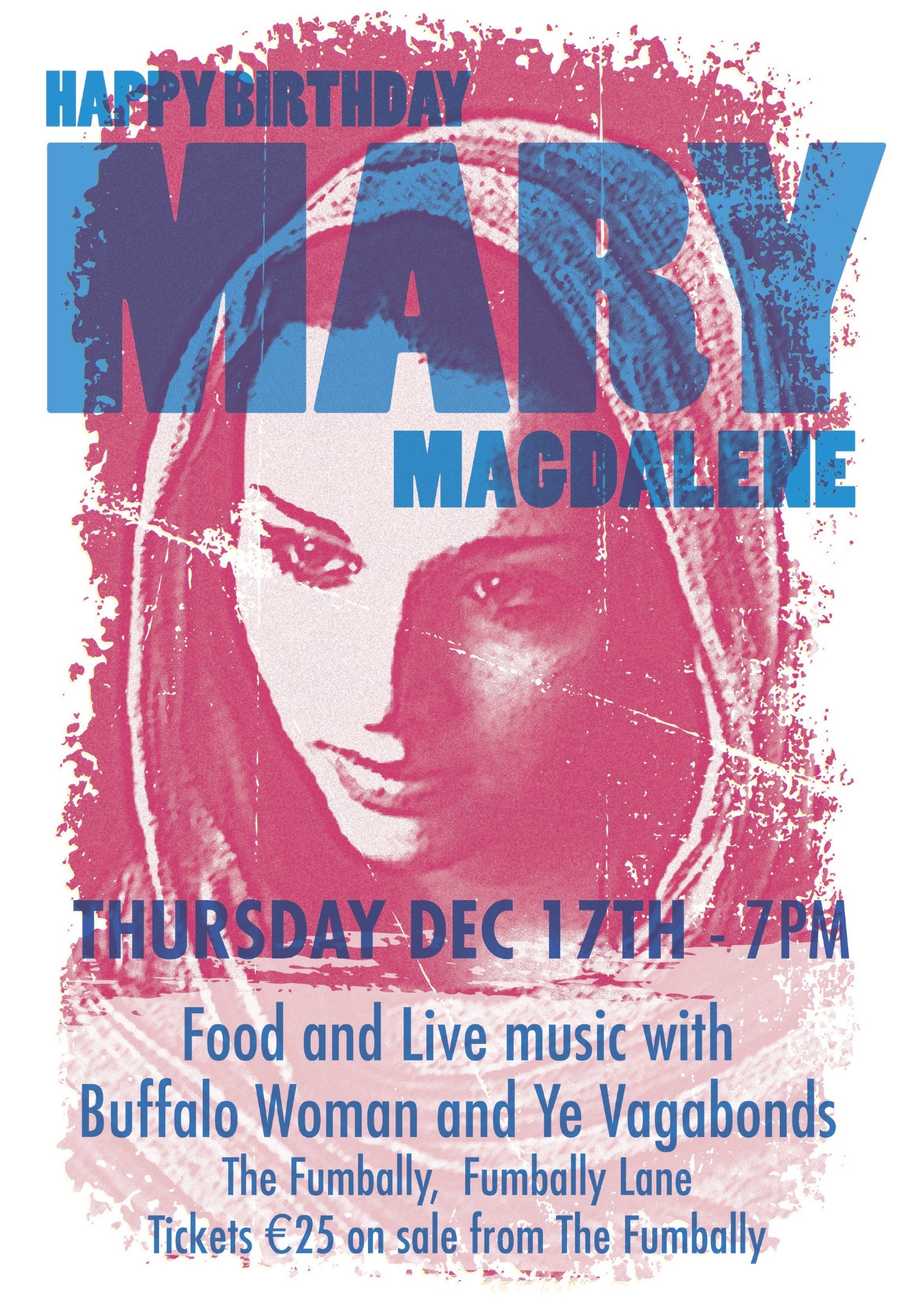 Happy Birthday Mary Magdalene Thurs Dec 17th 2015 The Fumbally